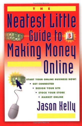 The Neatest Little Guide to Making Money Online (Neatest Little Guide Series) pdf epub