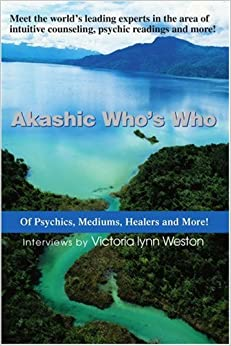 Akashic Who's Who: Of Psychics, Mediums, Healers and More!