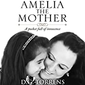 Amelia the Mother: A Pocket Full of Innocence | D.G. Torrens