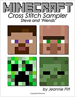 Minecraft Cross Stitch Sampler: Steve And U0027Friendsu0027: Amazon.co.uk: Jeannie  Pitt: 9781530598083: Books