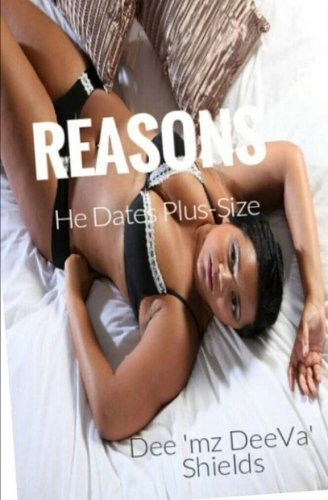 Reasons: He Dates Plus-Size (Relationship Talk) (Volume 3) ebook