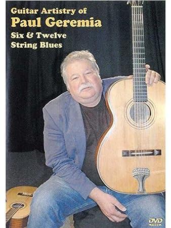Guitar Artistry Of Paul Geremia: Six And Twelve String Blues (DVD). Für Gitarre