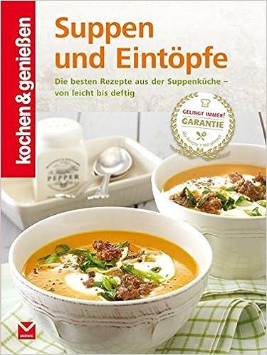 Suppen und Eintöpfe Kochen & Genießen: Amazon.de: Kochen & Genießen ...