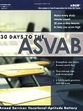 30 Days to ASVAB, 1st ed (Arco 30 Days to the ASVAB)