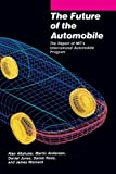 img - for The Future of the Automobile: The Report of MIT's International Automobile Program book / textbook / text book