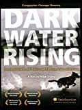 waters rising - Dark Water Rising - The Truth About Hurricane Katrina Animal Rescues