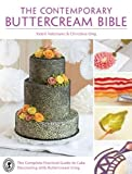 The Contemporary Buttercream Bible: The complete practical guide to cake decorating with buttercream icing by Valeriano, Valeri, Ong, Christina (2014) Hardcover