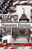 Hometown Heroines, Betty Bolte, 0595167934