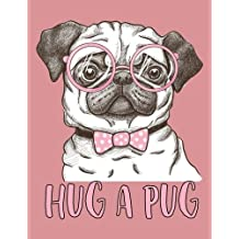 Hug a Pug (Journal, Diary, Notebook for Pug Lover): A Journal Book with Coloring Pages Inside the book !!