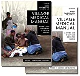 Village Medical Manual: A Layman's Guide to Health Care in Developing Countries