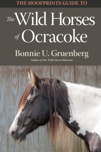 Download The Hoofprints Guide to the Wild Horses of Ocracoke Island, NC (Hoofprints Guides) (Volume 4) pdf epub