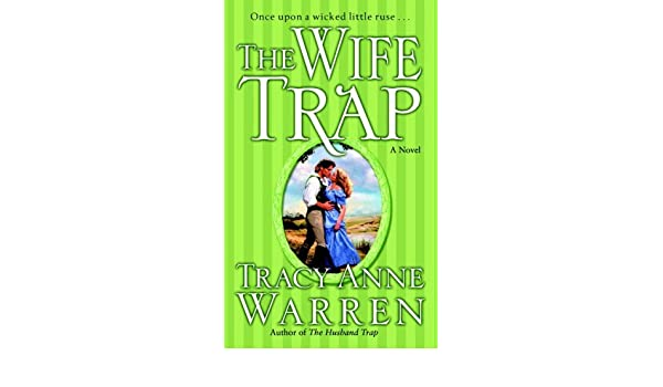 The Wife Trap: A Novel by Tracy Anne Warren 2006-04-25 ...