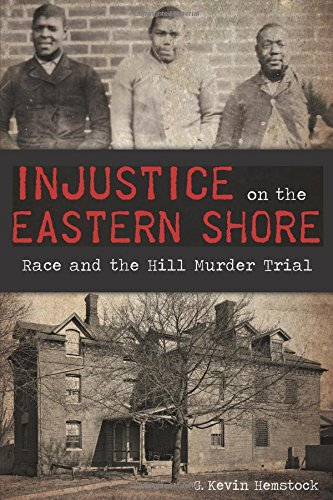 Injustice on the Eastern Shore:: Race and the Hill Murder Trial (True - Nj Shore Hills