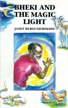 Bheki and the Magic Light by [Hurst-Nicholson, Jan]