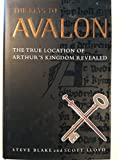 img - for The Keys to Avalon: The True Location of Arthur's Kingdom Revealed book / textbook / text book