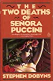The Two Deaths of Senora Puccini, Stephen Dobyns, 0140105670