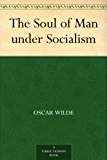 The Soul of Man under Socialism (English Edition)