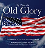 My Name Is Old Glory, Martha LaGuardia-Kotite and Trish Marx, 0762779063