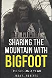 Sharing the Mountain with Bigfoot: The Second Year (Bigfoot Series)