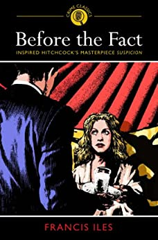 Before the Fact (Arcturus Crime Classics) by [Iles, Francis]