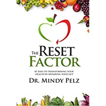 The Reset Factor: 45 Days to Transforming Your Health by Repairing Your Gut
