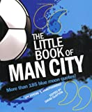 The Little Book of Man City, , 1847326846