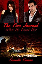 When He Found Her (#1) (The Fire Journal)