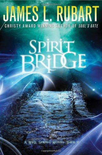 Spirit Bridge  A Well Spring Novel