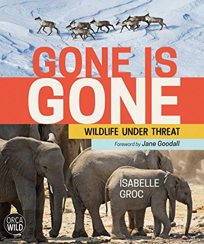 Image of Gone is Gone: Wildlife Under Threat (Orca Wild)