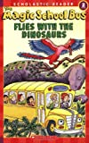 Flies with the Dinosaurs, Martin Schwabacher, 0439801060