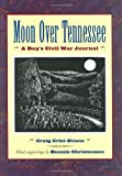 img - for Moon Over Tennessee: A Boy's Civil War Journal book / textbook / text book