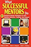 img - for What Successful Mentors Do: 81 Research-Based Strategies for New Teacher Induction, Training, and Support by Hicks, Cathy D., Glasgow, Neal A., McNary, Sarah J. (2004) Paperback book / textbook / text book