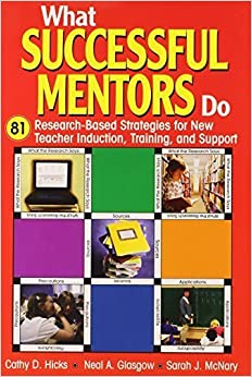 What Successful Mentors Do: 81 Research-Based Strategies for New Teacher Induction, Training, and Support by Cathy D. Hicks (2004-11-17)