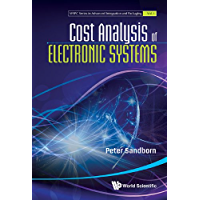 Cost Analysis of Electronic Systems (WSPC Series in Advanced Integration and Packaging Book 1)