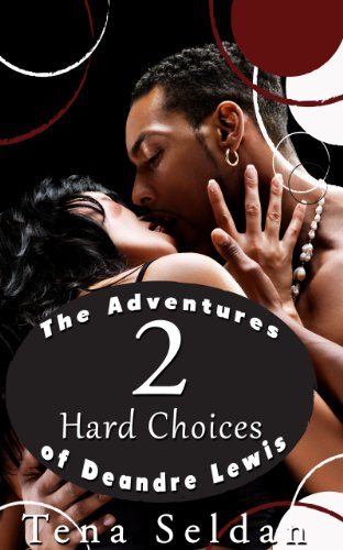 Women's Erotica: The Adventures of Deandre Lewis 2 – Hard Choices