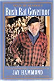 Tales of Alaska's Bush Rat Governor, Jay Hammond, 0945397178