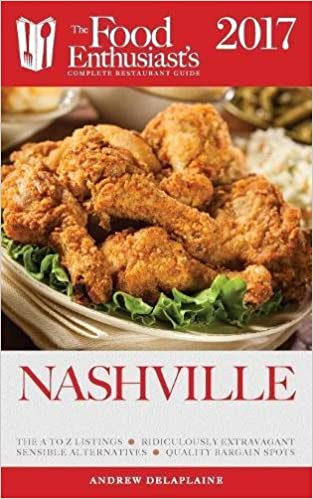 Nashville - 2017: : The Food Enthusiast's Complete Restaurant Guide