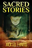 Sacred Stories (Moral Stories for Kids #1)