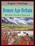 English Heritage Book of Bronze Age Britain