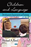Children and Language, Michael A. Reed, 1606923951