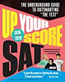 Up Your Score: SAT, 2018-2019 Edition: The
