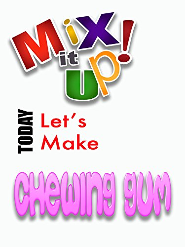 mix-it-up-homemade-chewing-gum