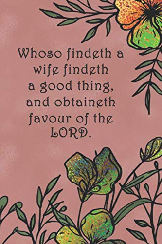Whoso findeth a wife findeth a good thing, and obtaineth favour of the LORD.: Dot Grid Paper