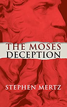 The Moses Deception by [Mertz, Stephen]