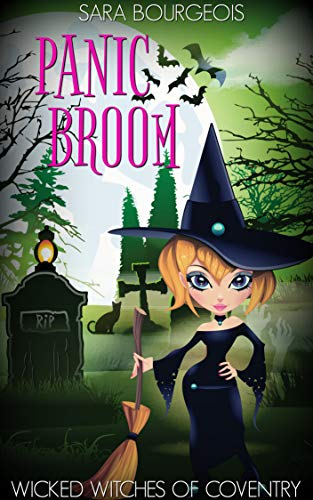 Panic Broom (Wicked Witches of Coventry Book 5)