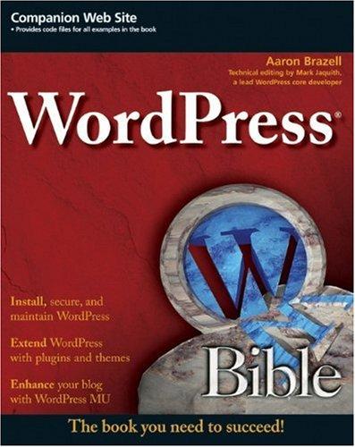 WordPress Bible by Aaron Brazell, Wiley