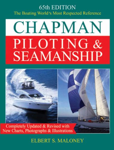 Chapman Piloting & Seamanship 65th Edition (CHAPMAN PILOTING, SEAMANSHIP AND SMALL BOAT HANDLING)
