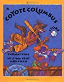 A Coyote Columbus Story, Thomas King, 088899155X