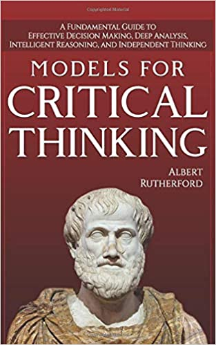 Models For Critical Thinking A Fundamental Guide To