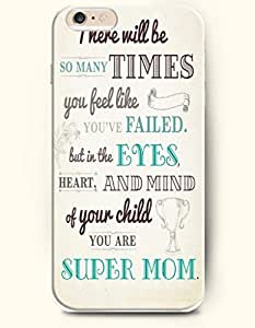 iPhone Case,OOFIT iPhone 6 Plus (5.5) Hard Case **NEW** Case with the Design of there will be so many times you feel like you've failed but in the eyes hearts and mind of your child you are super mom - Case for Apple iPhone iPhone 6 (5.5) (2014) Verizon, AT&T Sprint, T-mobile